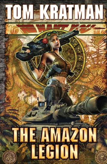 The Amazon Legion ebook by Tom Kratman