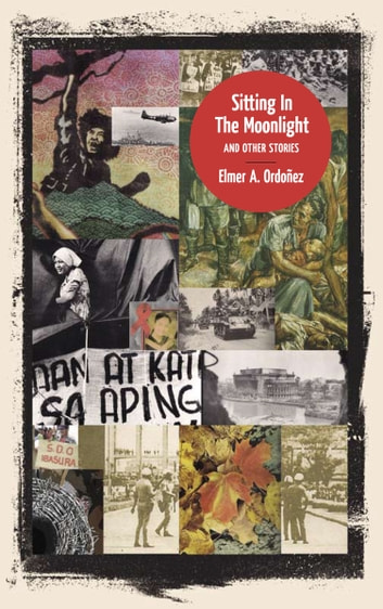 Sitting in the Moonlight and Other Stories ebook by Elmer Ordoñez