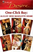One-Click Buy: August 2010 Silhouette Desire - Honor-Bound Groom\Falling For His Proper Mistress\Winning It All\Expectant Princess, Unexpected Affair\The Billionaire's Baby Arrangement\His Black Sheep Bride ebook by Yvonne Lindsay, Tessa Radley, Catherine Mann,...
