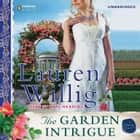 The Garden Intrigue audiobook by Lauren Willig