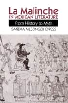 La Malinche in Mexican Literature ebook by Sandra Messinger Cypess