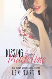 Kissing Madeline ebook by Lex Martin