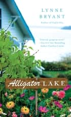 Alligator Lake ebook by Lynne Bryant