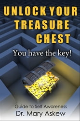 Unlock Your Treasure Chest. You Have the Key! ebook by Mary Askew