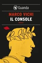 Il console ebook by Marco Vichi