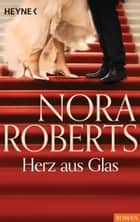 Herz aus Glas ebook by Nora Roberts