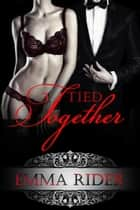 Tied Together: Tied Series Collection ebook by Emma Rider