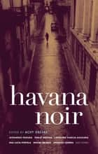 Havana Noir ebook by Achy Obejas