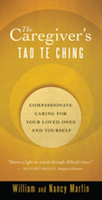 The caregivers tao te ching ebook by william martin the caregivers tao te ching compassionate caring for your loved ones and yourself ebook by fandeluxe PDF