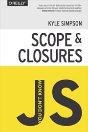 You Don't Know JS: Scope & Closures ebook by Kyle Simpson