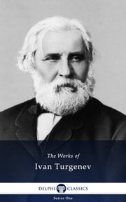Works of Ivan Turgenev (Illustrated) ebook by Ivan Turgenev