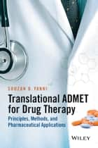 Translational ADMET for Drug Therapy ebook by Souzan B. Yanni
