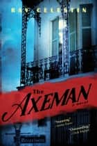The Axeman ebook by Ray Celestin