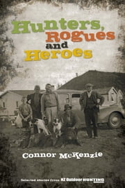 Hunters, Rogues & Heroes ebook by Connor McKenzie