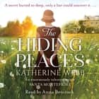 The Hiding Places - A compelling tale of murder and deceit with a twist you won't see coming Áudiolivro by Katherine Webb