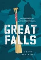Great Falls ebook by Steve Watkins