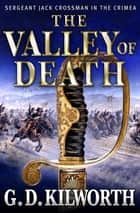 The Valley of Death ebook by Garry Douglas Kilworth