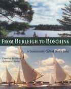 From Burleigh to Boschink - A Community Called Stony Lake ebook by Christie Bentham, Katharine Hooke
