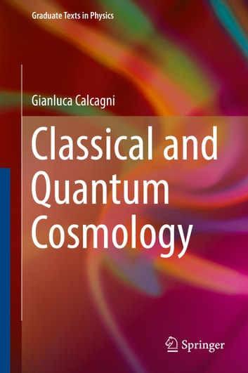 Classical and quantum cosmology ebook by gianluca calcagni classical and quantum cosmology ebook by gianluca calcagni fandeluxe Gallery