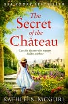The Secret of the Chateau ebook by