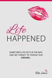 Life happened ebook by Rika Lehane