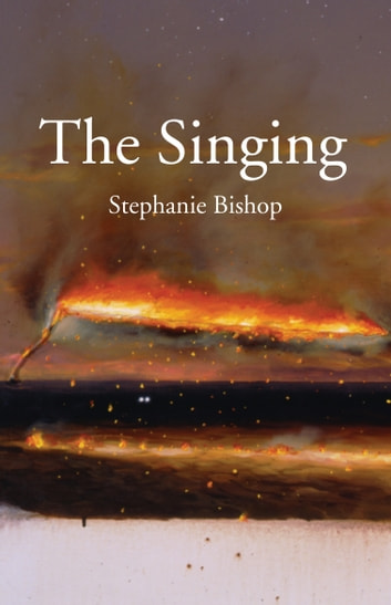 The Singing ebook by Stephanie Bishop