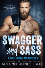 Swagger and Sass - A Lost Kings MC Novella ebook by Autumn Jones Lake
