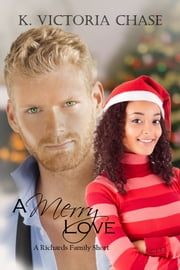 A Merry Love - A Richards Family Short ebook by K. Victoria Chase
