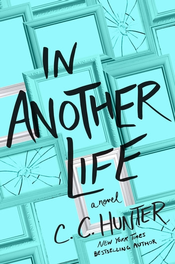 In Another Life ebook by C. C. Hunter