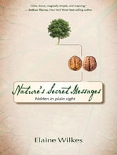 Nature's Secret Messages ebook by Elaine Wilkes