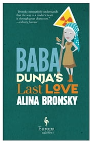 Baba Dunja's Last Love ebook by Alina Bronsky,Tim Mohr