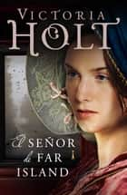 El señor de Far Island eBook by Victoria Holt