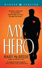 My Hero ebook by Mary McBride