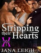 Stripping Their Hearts ebook by Jana Leigh