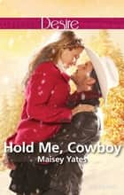 Hold Me, Cowboy ebook by Maisey Yates