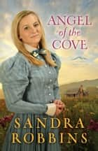 Angel of the Cove ebook by Sandra Robbins