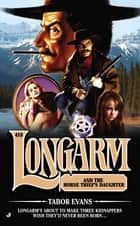 Longarm 418 - Longarm and the Horse Thief's Daughter ebook by Tabor Evans