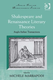 Shakespeare and Renaissance Literary Theories - Anglo-Italian Transactions ebook by Professor Michele Marrapodi,Professor Michele Marrapodi