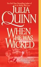 When He Was Wicked ebook by Julia Quinn