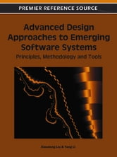 Advanced Design Approaches to Emerging Software Systems - Principles, Methodologies and Tools ebook by