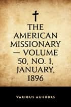 The American Missionary — Volume 50, No. 1, January, 1896 ebook by Various Authors