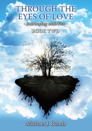 Through the Eyes of Love: Journeying with Pan Book Two ebook by Michael J Roads