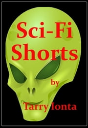 Sci-Fi Shorts ebook by Tarry Ionta