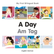 My First Bilingual Book–A Day (English–German) ebook by Milet Publishing