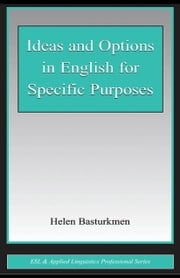 Ideas and Options in English for Specific Purposes ebook by Basturkmen, Helen