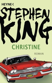 Christine - Roman ebook by Stephen King