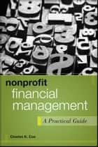 Nonprofit Financial Management ebook by Charles K. Coe