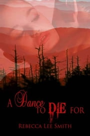 A Dance to Die For ebook by Rebecca Lee Smith