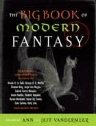 The Big Book of Modern Fantasy ebook by Ann Vandermeer, Jeff VanderMeer