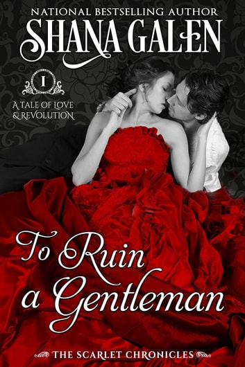 To Ruin a Gentleman - The Scarlet Chronicles ebook by Shana Galen